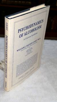 Psychodynamics of Alcoholism: A Current Synthesis