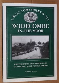 Uncle Tom Cobley & All: Widecombe-in-the-Moor. Photographs and memories of Dartmoor's...