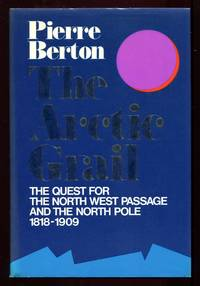 image of The Arctic Grail : The Quest for the Northwest Passage and the North Pole, 1818-1909