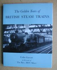 The Golden Years of British Steam Trains.