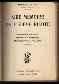 Aide mémoire de l'élève pilote: manoeuvres normales, manoeuvres anormales, renseignements pratiques.