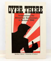 Over There: Instructions for American Servicemen in Britain, 1942