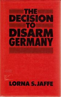 The Decision To Disarm Germany