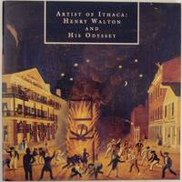 Artist of Ithaca: Henry Walton and His Odyssey