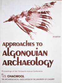 image of Approaches to Algonquian Archaeology. Proceedings of the Thirteenth Annual Conference