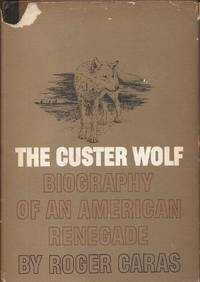 image of The Custer Wolf; Biography of an American Renegade