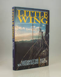 Little Wing: Eastabout the Southern Ocean by Raud O'Brien - 1997