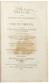 A Treatise on the Culture and Management of Fruit-Trees ... The Fifth Edition, Corrected