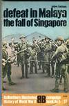 image of Defeat in Malaya: The Fall of Singapore (Ballantine Campaign Book No. 5)
