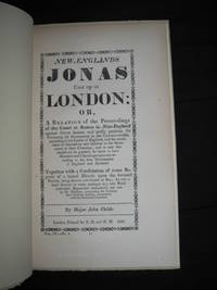 NEW ENGLANDS JONAS CAST UP AT LONDON OR; A RELATION OF THE PROCEEDINGS OF THE COURT AT BOSTON IN...