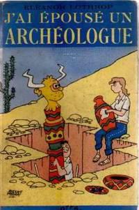 J'ai epousé un archéologue