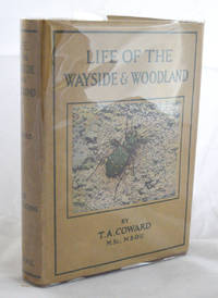 Life of the Wayside and Woodland. When, Where, and What to Observe and Collect