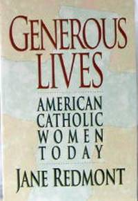 Generous Lives: American Catholic Women Today