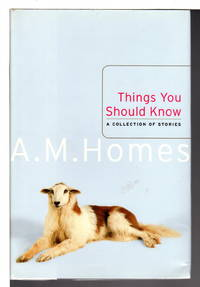 THINGS YOU SHOULD KNOW: A Collection of Stories.