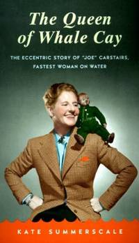 image of Queen of Whale Cay: The Eccentric Story of 'Joe' Carstairs, Fastest Woman On Water
