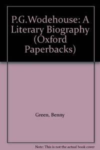 P.G.Wodehouse: A Literary Biography (Oxford Paperbacks)