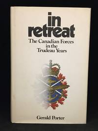 in retreat; The Canadian Forces in the Trudeau Years