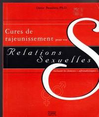Cures de Rajeunissement Pour Vos Relations Sexuelles: Incluant les fameux affreudisiaques