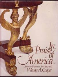 In Praise of America: American Decorative Arts, 1650-1830 / Fifty Years of Discovery Since the 1929 Girl Scouts Loan Exhibition
