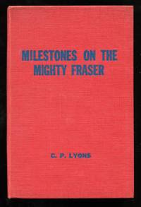 Milestones on the Mighty Fraser