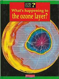Ask Isaac Asimov: What's happening to the ozone layer?     (Cased)