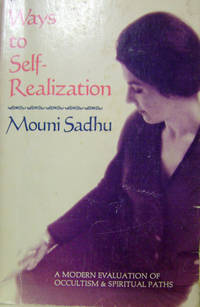 Ways to Self-Realization:  A Modern Evaluation of Occultism and Spiritual  Paths