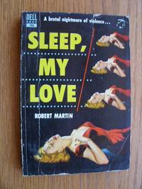 Sleep, My Love by  Robert Martin - Paperback - First Thus - 1954 - from Scene of the Crime Books, IOBA (SKU: biblio6914)
