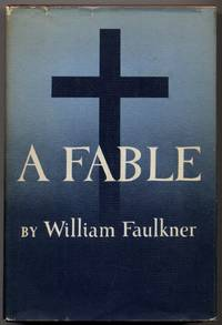 A Fable by  William FAULKNER - First Edition - 1954 - from Between the Covers- Rare Books, Inc. ABAA and Biblio.com