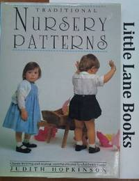 Traditional Nursery Patterns Classic Knitting and Sewing Patterns Created By Children's Nanny by  Judith Hopkinson - 1st - 1988 - from Little Lane Books and Biblio.com