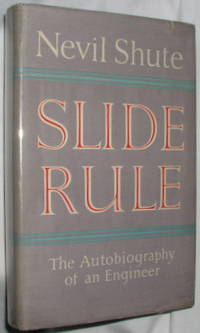 Slide Rule by  Nevil Shute - First Edition--UK - 1954 - from E. Manning Books (SKU: 415)