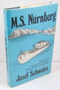 M.S. Nurnberg: Memoirs of a Danube River Boatman During the Second World War