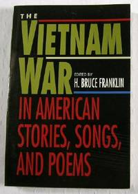 The Vietnam War: In American Stories, Songs, and Poems