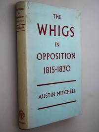 The Whigs in Opposition 1815-1830