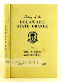 N.P.: The Delaware State Grange, 1975. cloth. 8vo. cloth. vii, 328 pages. With a one page foreword b...