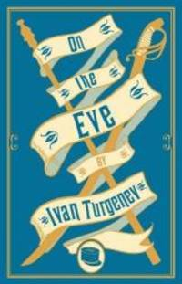 On the Eve (Alma Classics) by Ivan Turgenev - 2017-07-18