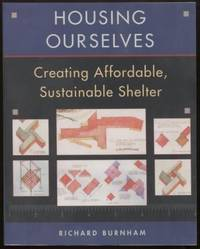 Housing Ourselves ;  Creating Affordable, Sustainable Shelter  Creating  Affordable, Sustainable Shelter