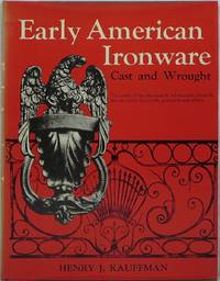 Early American Ironware, Cast and Wrought