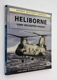 Heliborne: USMC Helicopter Assault by Yves Debay - Paperback - First Edition - 1993 - from Cover to Cover Books & More (SKU: 52555)