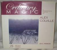 Ordinary Magic; A Biographical Sketch of Alex Colville