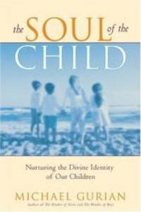 image of The Soul of the Child: Nurturing the Divine Identity of Our Children