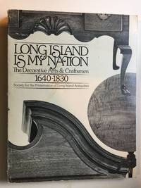 Long Island Is My Nation The Decorative Arts & Craftsmen, 1640-1830