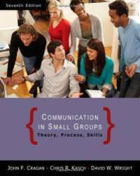 Communication in Small Groups: Theory, Process, and Skills