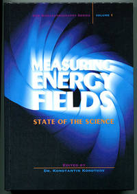 Measuring Energy Fields: State of the Science (GDV Bioelectrography Series Volume 1)