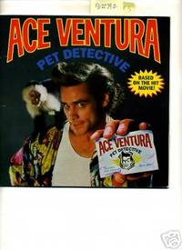 Ace Ventura Pet Detective : Based on the Hit Movie  [Illustrated with Photo Stills from the Move, Jim Carry, First Editon]