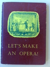 The Story of Let's Make an Opera! by Crozier, Eric