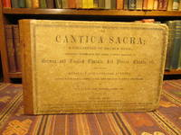 The Cantica Sacra / Die Cantica Sacra; A Collection of Church Music, Embracing, Besides Some New Pieces, a Choice Selection of German and English Chorals, Set Pieces, Chants, etc., from the Best European and American Authors; adapted to the Various Meters in Use; with the Text in German and English [Shaped Note Hymnal / Songster / Music Book] by  J. J. (John J.) Fast - First Edition First Printing - 1854 - from Pages Past Used and Rare Books and Biblio.com