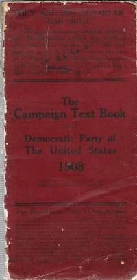The Campaign Text Book of the Democratic Party of The United States 1908