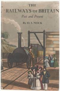 The Railways of Britain Past and Present