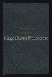 Canada 1949: The Official Handbook of Present Conditions and Recent Progress