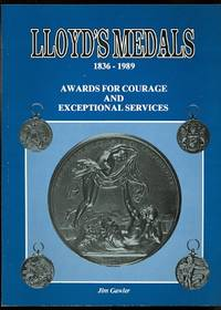 image of LLOYD'S MEDALS, 1836-1989.  A HISTORY OF MEDALS AWARDED BY THE CORPORATION OF LLOYD'S.  (AWARDS FOR COURAGE AND EXCEPTIONAL SERVICES.)